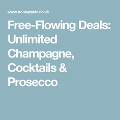 Free-Flowing Deals: Unlimited Champagne, Cocktails & Prosecco