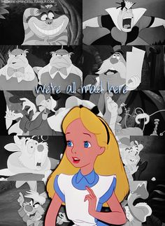 Alice, we're all mad here via the disney princess tumblr