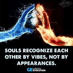 souls recognize each other by vibes, not by appearances.