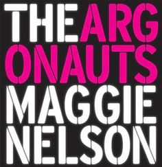 The Argonauts. Maggie Nelson