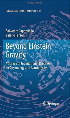 Beyond Einstein Gravity: A Survey of Gravitational Theories for Cosmology and Astrophysics