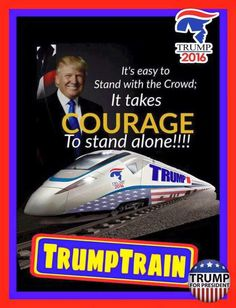 It's easy to stand with the crowd . . .   Donald Trump...The Trump Train is passing through Tennessee, and I am on it. Peace and Love, and I'm gratefully yours.