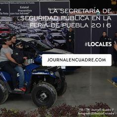 Revista Encuadre » La Secretaría de Seguridad Pública en la Feria de Puebla 2016