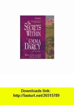 The Secrets Within A Dynasty Built on Lies Has Nothing to Fear but the Truth (9781551662947) Emma Darcy , ISBN-10: 1551662949  , ISBN-13: 978-1551662947 ,  , tutorials , pdf , ebook , torrent , downloads , rapidshare , filesonic , hotfile , megaupload , fileserve