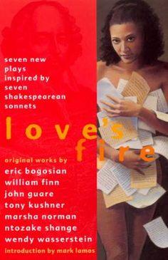 Love's Fire: original works by Eric Bogosian, William Finn, John Guare, Tony Kushner, Marsha Norman, Ntozake Shange, & Wendy Wasserstein