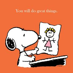 You will do great things.