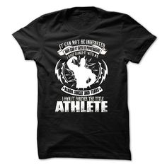 cool  Athlete - Topdesigntshirt  Check more at http://topdesigntshirt.net/camping/top-sales-tee-shirt-sport-athlete-topdesigntshirt.html