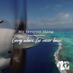 Visual Statements®️️️ My favorite thing: Going where I've never been. Sprüche / Zitate / Quotes / Meerweh / Wanderlust / travel / reisen / Meer / Sonne / Inspiration