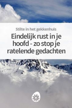 Eindelijk rust in je hoofd - zo stop je ratelende gedachten Coaching, Mantra, Relaxation Meditation, Highly Sensitive Person, Burn Out, Better Life, Self Improvement, Good To Know, Life Lessons