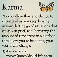 Quotes About Living - Doe Zantamata: Karma - Allowing Change Great Quotes, Quotes To Live By, Inspirational Quotes, Change Quotes, The Words, Karma Quotes, Me Quotes, Funny Quotes, Drake