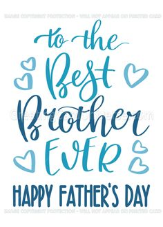 Best Brother Ever, Happy Father's Day, Typography, Blue card , Father Images, Happy Fathers Day Images, Happy Father Day Quotes, Brother Quotes, Happy Birthday Images, Happy Fathers Day Brother, Fathers Day Art, Happy Birthday Brother, Doctors Day Wishes