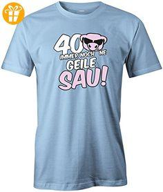 Geburtstag - 40 immer noch ne geile Sau - Deluxe - Herren T-Shirt in Hellblau by Jayess Gr. L - Shirts zum 40 geburtstag (*Partner-Link)