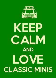 KEEP CALM AND LOVE CLASSIC MINIS