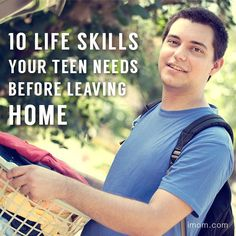 10 Life skills your teen needs before leaving home. by imom.com - one for the future! #parenting #parentingteens #teens