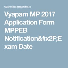 Vyapam MP 2017 Application Form MPPEB Notification/Exam Date