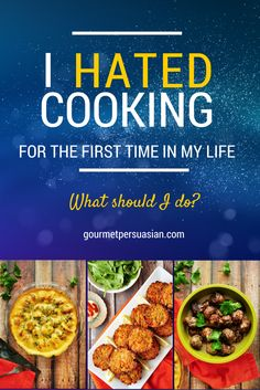 Why I Hated Cooking For The First Time In My Life