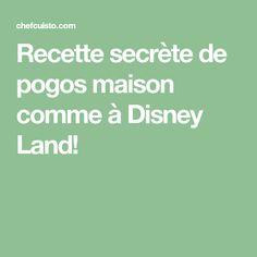 Recette secrète de pogos maison comme à Disney Land!