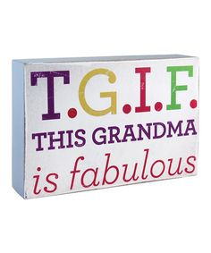 Loving this 'This Grandma is Fabulous' Box Sign on #zulily! #zulilyfinds