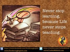 Never stop learning. #InspirationalQuotes