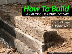 Take some railroad ties, rebar and gravel, and you have all the materials for building a simple retaining wall, like the guys at Such and Such Farms did. Fortunately for everyone, they also documented all the major steps, complete with some great pictures. The entire project is... #spr #sum