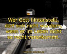 Wer Gott hintanstellt darf sich nicht wundern, wenn er im Leben nicht so recht vorankommt. www.die-starcks.de