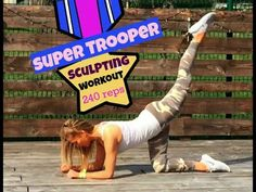 SUPER TROOPER SCULPTING WORKOUT - 240 reps that will get you in shape, suitable for all levels. - YouTube