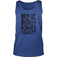men_of_quality_respect_womens_equality_ (Copy)  #gift #ideas #Popular #Everything #Videos #Shop #Animals #pets #Architecture #Art #Cars #motorcycles #Celebrities #DIY #crafts #Design #Education #Entertainment #Food #drink #Gardening #Geek #Hair #beauty #Health #fitness #History #Holidays #events #Home decor #Humor #Illustrations #posters #Kids #parenting #Men #Outdoors #Photography #Products #Quotes #Science #nature #Sports #Tattoos #Technology #Travel #Weddings #Women