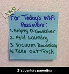 For today's WiFi password... #parenting #21stcentury
