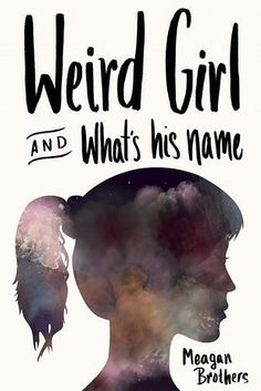 Weird Girl and What's His Name by Meagan Brothers | 17 New YA Books That Will Make Your Heart Happy