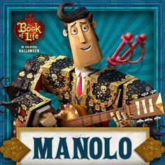 The Book Of Life - Manolo