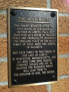 Plaque at the replica of the Holy House of Loreto in Worcester, Massachusetts Worcester Massachusetts, Holy Family, Blessed Mother, Holi, Loreto, Sagrada Familia, Holi Celebration, Virgin Mary