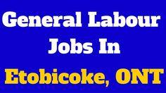 General Labour Jobs in Etobicoke Ontario