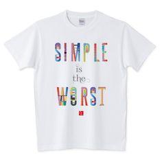 SIMPLE is the WORST   デザインTシャツ通販 T-SHIRTS TRINITY(Tシャツトリニティ)