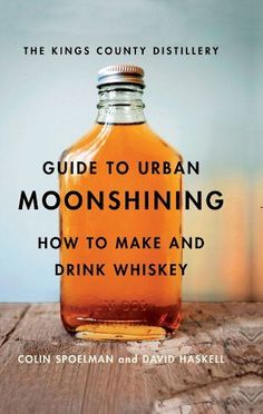 The Kings County Distillery Guide to Urban Moonshining How to Make and Drink Whiskey >>> To view further for this item, visit the image link.