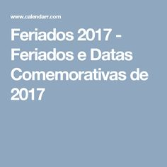 Feriados 2017 - Feriados e Datas Comemorativas de 2017