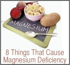 8 Things That Cause Magnesium Deficiency