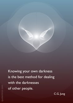 Knowing your own darkness is the best method for dealing with the darknesses of other people. quote by Carl Jung - Depth Psychology Spiritual Quotes, Wisdom Quotes, Me Quotes, Faith Quotes, Cool Words, Wise Words, Carl G Jung, Nicola Tesla, Carl Jung Quotes
