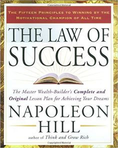 The Law of Success: The Master Wealth-Builder's Complete and Original Lesson Plan for Achieving Your Dreams: Amazon.de: Napoleon Hill: Fremdsprachige Bücher