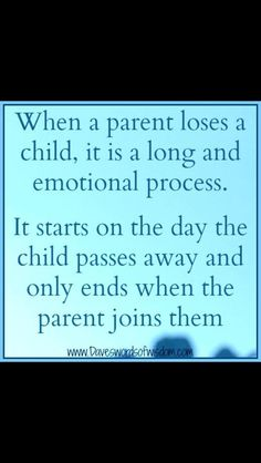So true...... till the day I take my last breath MY SON CLIFFTON I WILL BE IN PAIN,  SORROW , EMPTINESS, AND FEEL SO LOST. 8/23/2014