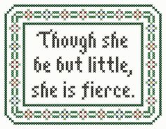 "Shakespeare Inspired ""Though She Be But Little"" Cross Stitch Chart"