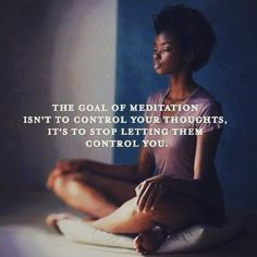 • The goal of meditation ➰