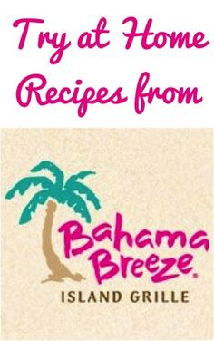 Bahama Breeze Restaurant Recipes {46 copycat recipes to try at home!}