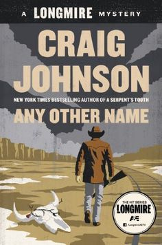 Any Other Name: A Longmire Mystery (Walt Longmire Mysteries) by Craig Johnson