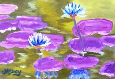 """White Water Lily on Purple Lily Pads by Marcy Brennan oil on 5"""" x 7"""" canvas panel - $100"""
