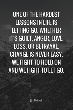 Read through these letting go quotes for a relief.