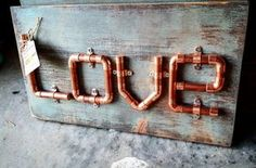 Industrial Reclaimed Copper Pipe Sign Love by FireflyApothecaries