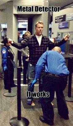Metallica's front man setting off the TSA's metal detectors. And probably TSA agents could not figure out why their metal detectors keep going off.