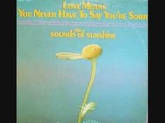 "Sounds of Sunshine - ""Love Means (You Never Have To Say You're Sorry)"" (1971)"