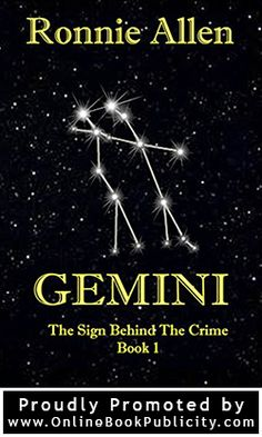 Buy Gemini ~ The Sign Behind the Crime ~ Book 1 by Ronnie Allen and Read this Book on Kobo's Free Apps. Discover Kobo's Vast Collection of Ebooks and Audiobooks Today - Over 4 Million Titles! Book 1, The Book, Crime Books, Book Quotes, Gemini, Novels, Reading, Sign, Psychological Thriller