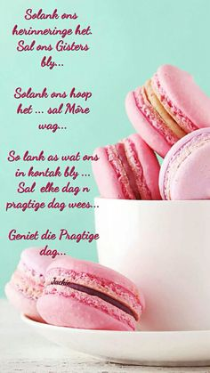 Evening Greetings, Good Morning Greetings, Good Morning Wishes, Lekker Dag, Goeie More, Afrikaans Quotes, Strong Quotes, Saved Items, Christian Quotes